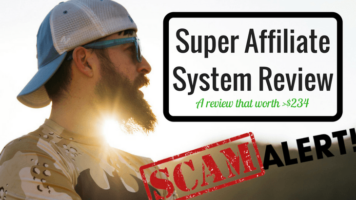 Comprehensive Super Affiliate System Review From Someone