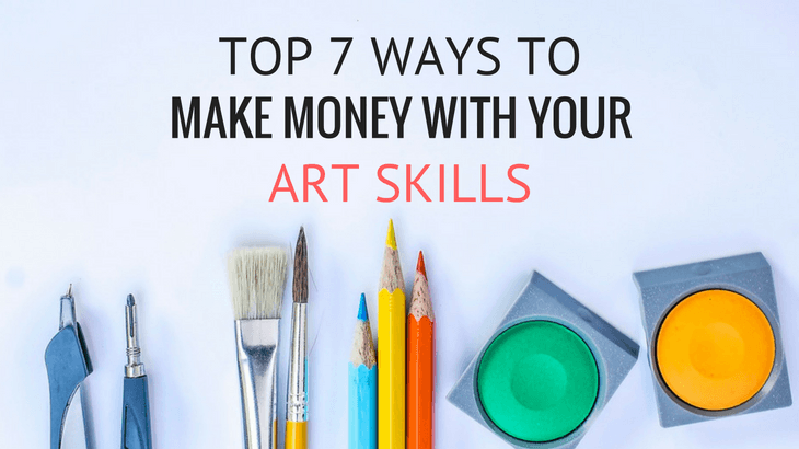 how to make money with art skills - top 7 ways