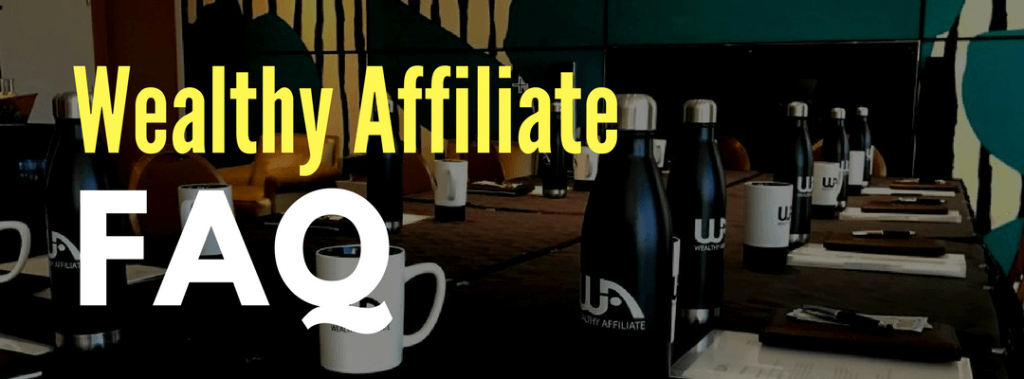 Wealthy Affiliate Frequently Asked Questions