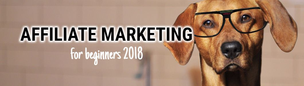 affiliate marketing for beginners 2018