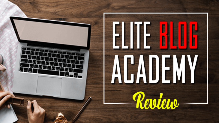 Elite Blog Academy Review: What Affiliates Fail to Tell You!