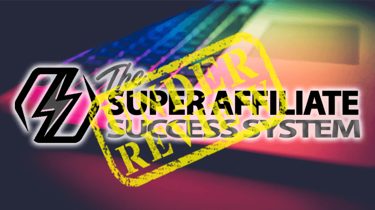 is the super affiliate success system a scam