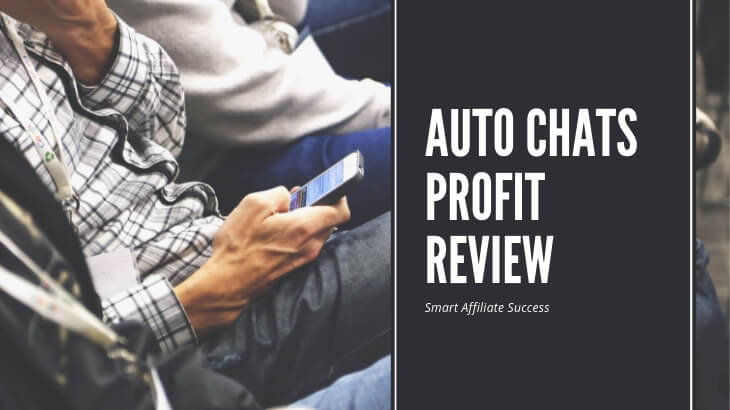 Auto Chats Profit Review