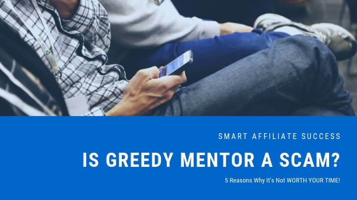 Is Greedy Mentor a Scam