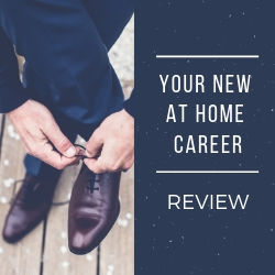 Your New At Home Career REVIEW Image Summary