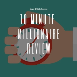 10 Minute Millionaire Review Image Summary