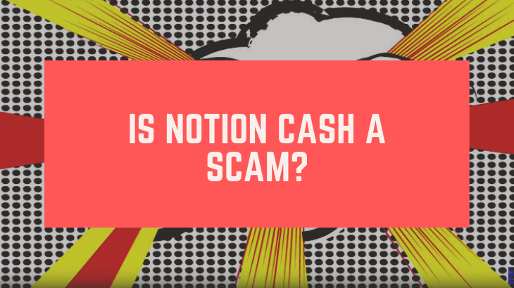 Is Notion Cash A Scam_