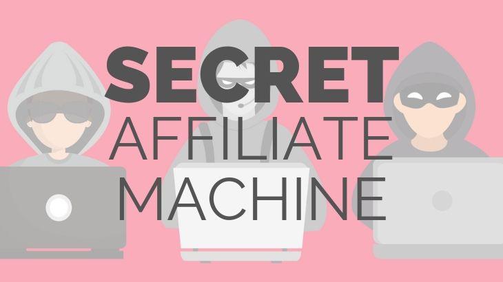 Secret Affiliate Machine Review