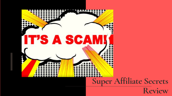 Super Affiliate Secrets Review