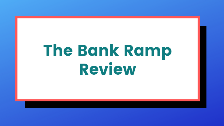 The Bank Ramp Review