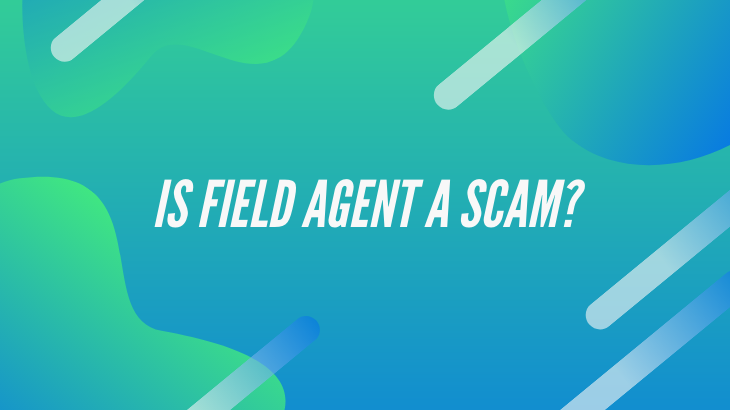 Is Field Agent a Scam_