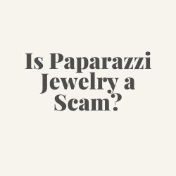 Is Paparazzi Jewelry a Scam_