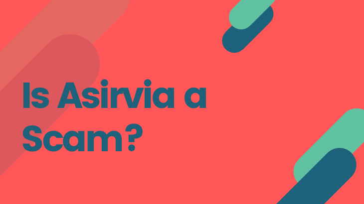 Is Asirvia a Scam_