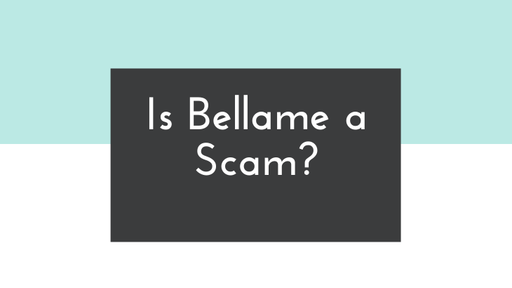 Is Bellame a Scam