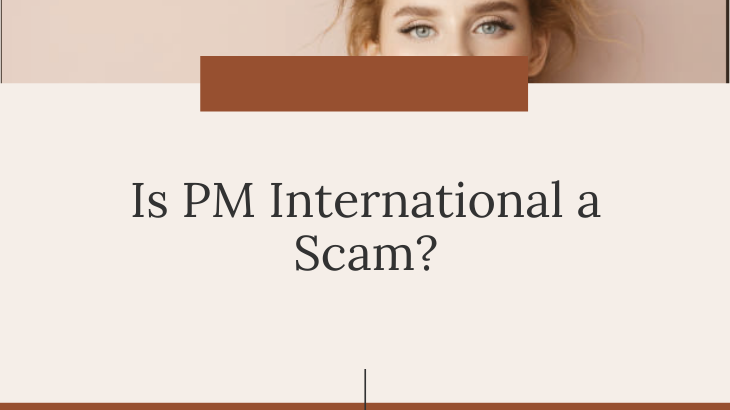 Is PM International a Scam