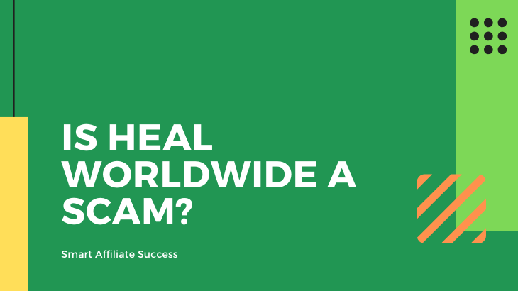 Is Heal Worldwide a Scam_