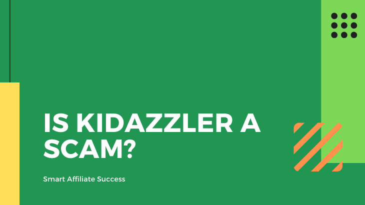 Is Kidazzler a Scam_