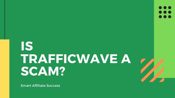 Is TrafficWave a Scam