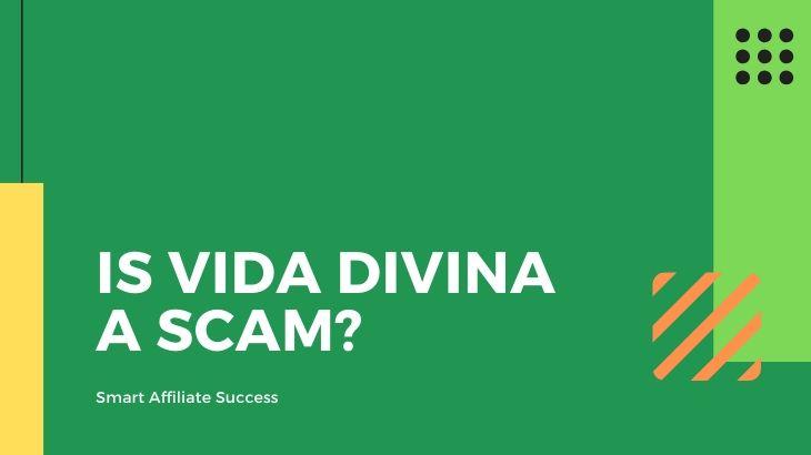 Is Vida Divina a Scam?