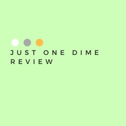 Just One Dime Review Image Summary