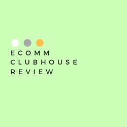 Ecomm Clubhouse Review Image Summary