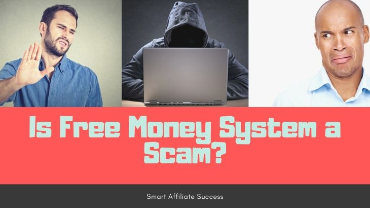 Is Free Money System a Scam