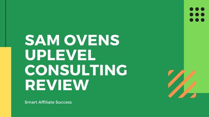 Sam Ovens Uplevel Consulting Review