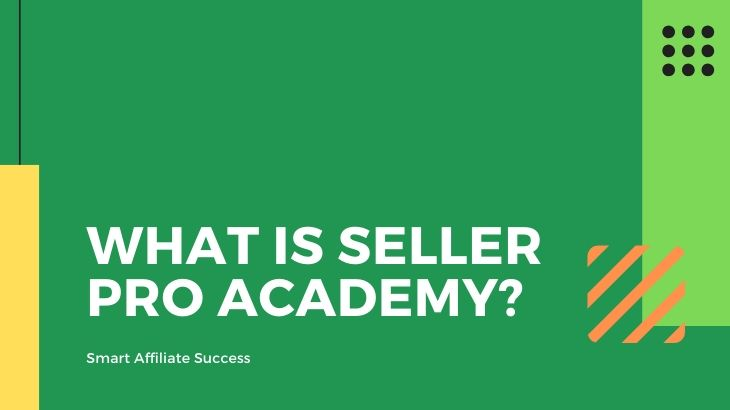 What Is Seller Pro Academy