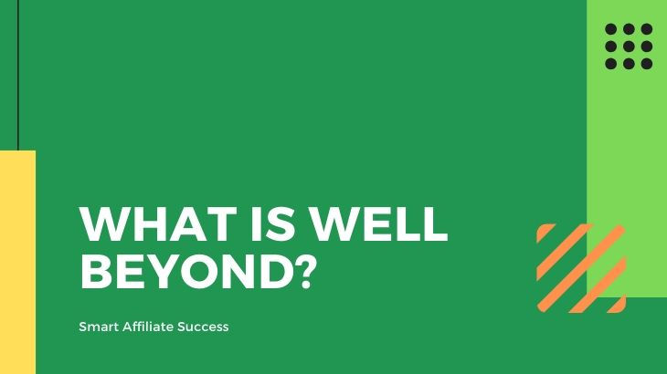 What Is Well Beyond
