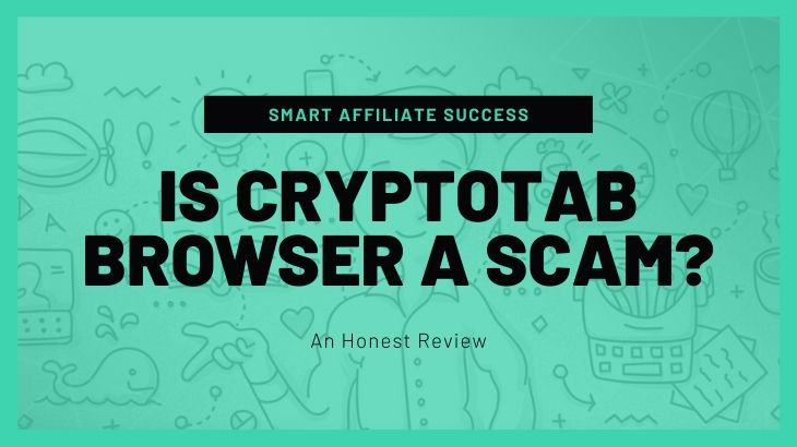 Is CryptoTab Browser a Scam_