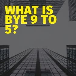 What Is Bye 9 To 5 Image Summary