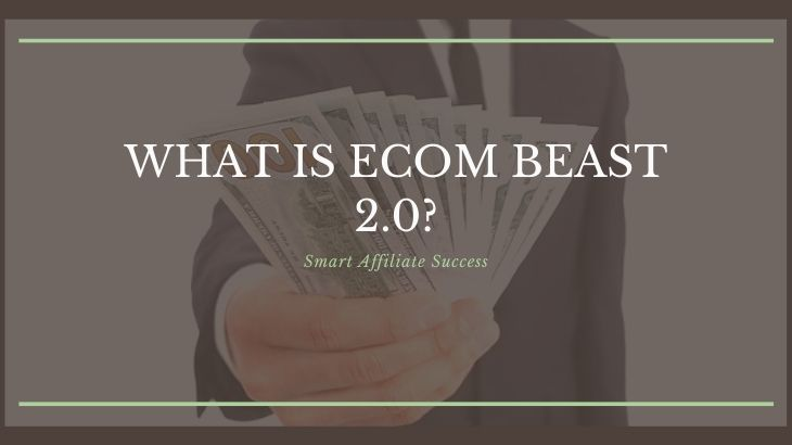 What Is Ecom Beast 2.0