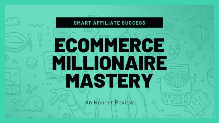 What Is Ecommerce Millionaire Mastery
