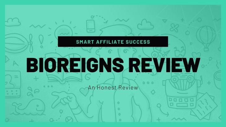BioReigns Review