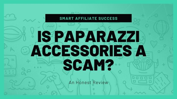 Is Paparazzi Accessories a Scam