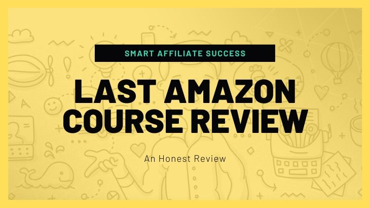 Last Amazon Course Review