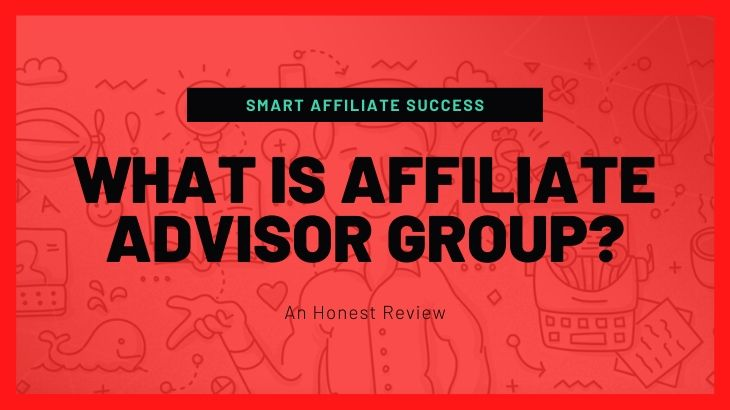 What Is Affiliate Advisor Group (1)