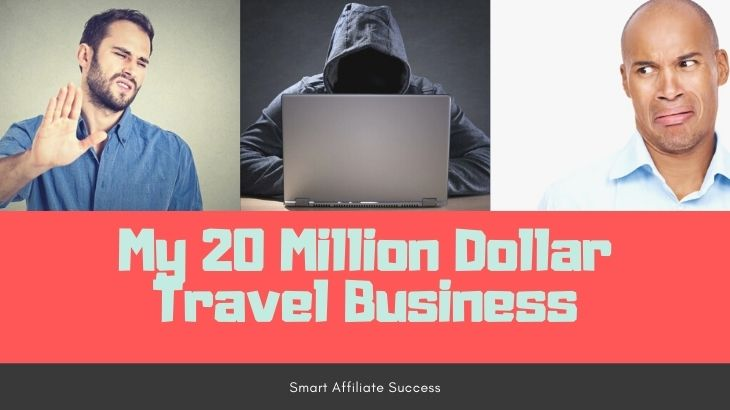My 20 Million Dollar Travel Business Review