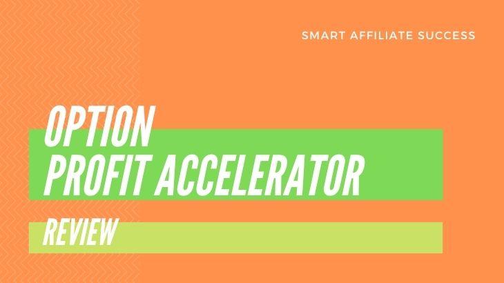 Option Profit Accelerator Review