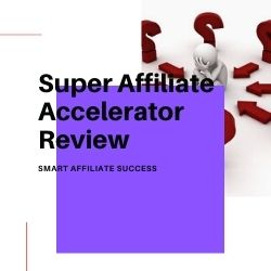 Super Affiliate Accelerator Review Image Summary