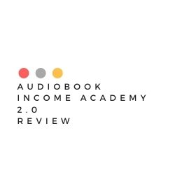 Audiobook Income Academy 2.0 Review Image Summary