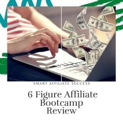 What Is 6 Figure Affiliate Bootcamp Image Summary