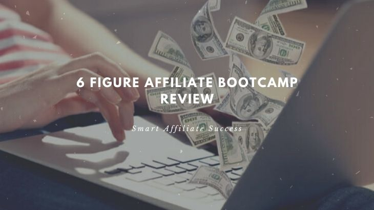 What Is 6 Figure Affiliate Bootcamp